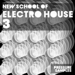 Сэмплы Pressure Samples New School Of Electro House 3