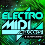 Сэмплы и MIDI - Sounds To Sample Electro MIDI Melodics