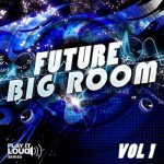Сэмплы Shockwave Play It Loud Future Big Room Vol 1