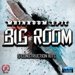 Сэмплы Mainroom Warehouse Mainroom Epic Big Room