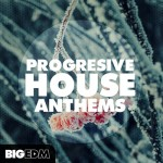 Сэмплы Big EDM - Progressive House Anthems