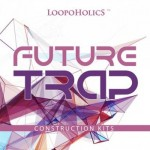 Сэмплы Loopoholics Future Trap Construction Kits
