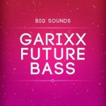 Сэмплы Big Sounds Garixx Future Bass