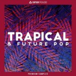 Сэмплы CAPSUN ProAudio Trapical and Future Pop