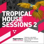 Сэмплы Singomakers Tropical House Sessions Vol 2