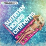 Сэмплы Producer Loops Summer House Anthems