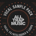 Сэмплы Splice Sounds All Trap Music Vocal Pack