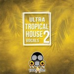 Сэмплы Vandalism Ultra Tropical House Vocals 2