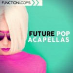 Сэмплы Function Loops Future Pop Acapellas
