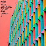 Сэмплы Sample Magic MIDI Elements Future Pop Drums 2