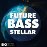 Сэмплы Big EDM Future Bass Stellar
