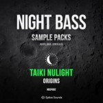 Сэмплы Splice Sounds - Sound Night Bass Presents Taiki Nulight Origins Sample Pack