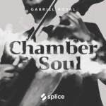 Сэмплы Splice Originals Chamber Soul with Gabriel Royal