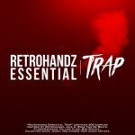 Сэмплы Retrohandz Essential Trap Vol 1