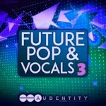 Сэмплы Audentity Records - Future Pop and Vocals 3