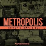 Сэмплы Production Master Metropolis Hiphop and Trap Juice