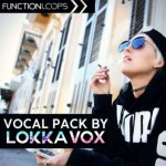 Сэмплы вокала - Function Loops - Vocal Pack by Lokka Vox
