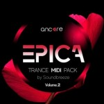 MIDI файлы - Ancore Sounds EPICA Trance Midi Pack Vol.2
