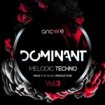 Сэмплы Ancore Sounds DOMINANT 3 Melodic Techno Producer Pack