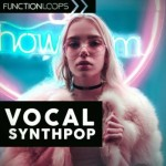 Сэмплы Function Loops - Vocal Synthpop