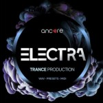 Сэмплы Ancore Sounds ELECTRA Trance Production Pack