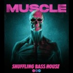 Сэмплы Soundsmiths Muscle Shuffling Bass House