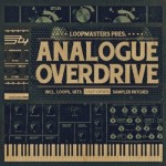 Сэмплы Loopmasters Analogue Overdrive