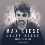 Сэмплы Loopmasters Max Liese Solar House