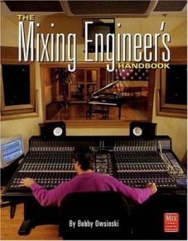 Книга Боб Овсински - Настольная книга инженера по сведению/ Bobby Owsinski - The Mixing Engineers Handbook