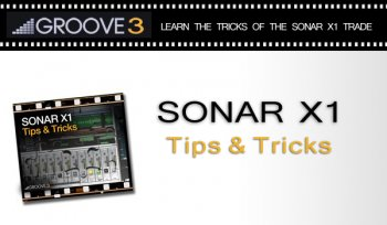 Groove3 Sonar X1 Tips & Tricks