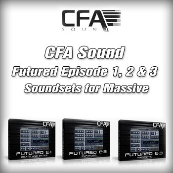 Пресеты CFA Sound Futured Episode 1, 2 & 3 для Massive