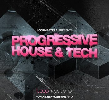 Сэмплы Loopmasters Progressive House & Tech
