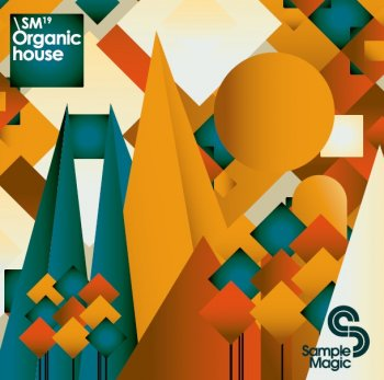 Сэмплы SM19 Sample Magic Organic House (MULTiFORMAT)