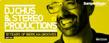 Сэмплы Sample Magic DJ Chus & Stereo Productions (Tech House, Techno) (MULTiFORMAT)