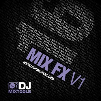 Cэмплы эффектов Loopmasters DJ Mixtools 16: Mix Fx