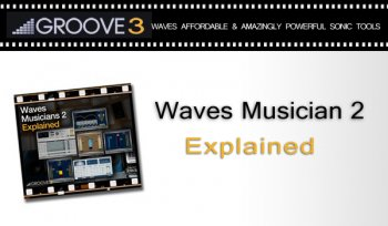 Видео уроки Groove3 Waves Musicians 2 Bundle Explained