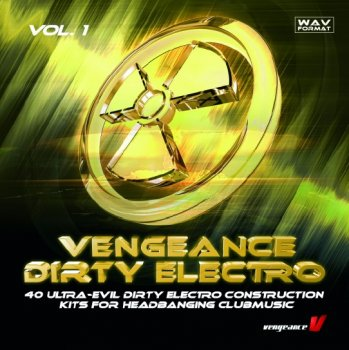 Vengeance Sound объявила о выпуске Vengeance Dirty Electro Vol.1