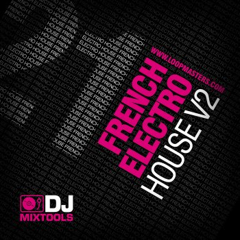 Сэмплы Loopmasters DJ Mixtools 21 French Electro Vol. 2