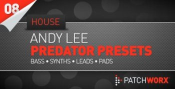 Пресеты Loopmasters Patchworx 08: Andy Lee House Synths Presets For Predator