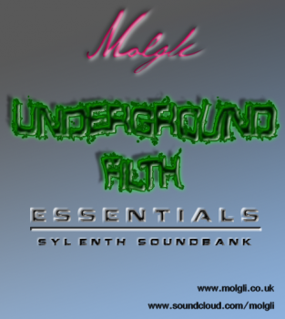 Пресеты Molglis Underground Filth Essentials для Sylenth1