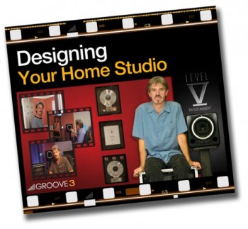 Видео уроки Groove3 Designing Your Home Studio