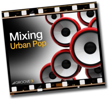 Видео уроки Groove3 Mixing Urban Pop
