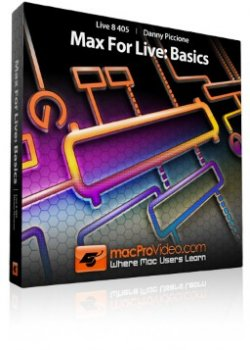 Видео уроки macProVideo Live 8 405: Max For Live: Basics