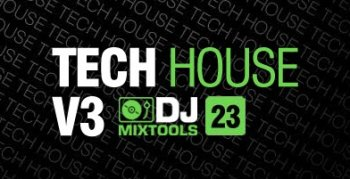 Сэмплы Loopmasters DJ Mixtools 23 - Tech House Vol.3