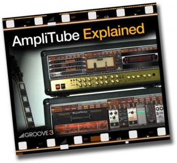 Видео уроки Groove3 AmpliTube Explained