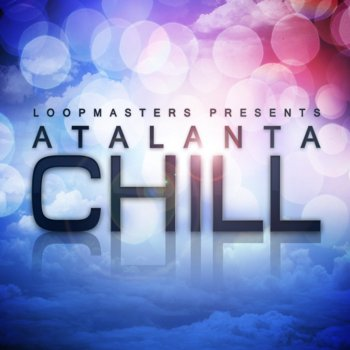 Сэмплы Loopmasters Atalanta Chill (Ambient, Downtempo) (MULTiFORMAT)