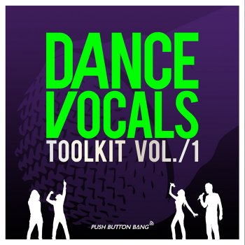 Сэмплы вокала Push Button Dance Vocals Toolkit Vol.1 (WAV)