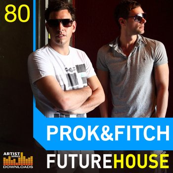 Сэмплы Loopmasters Prok & Fitch Future House (MULTIFORMAT)