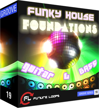 Сэмплы Future Loops Funky House Foundations: Guitar & Bass (WAV)