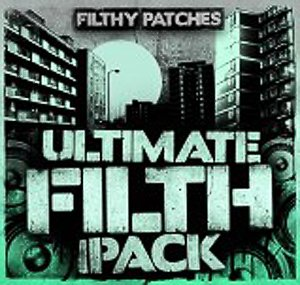 Пресеты Filthy Patches Ultimate Filth Pack для Massive